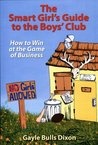 The Smart Girl's Guide to the Boys' Club