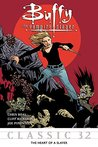 Buffy the Vampire Slayer Classic #32: Heart of a Slayer (Buffy the Vampire Slayer Vol. 1)
