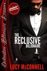 The Reclusive Billionaire (Destination Billionaire Romance)