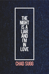 The Night Is A Liar And I'm In Love