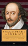 Shakespeare in America: An Anthology from the Revolution to Now: Library of America #251
