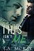 This Isn't Me (Hard To Love #3)