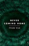Never Coming Home by Tyler Vile