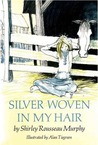 Silver Woven In My Hair