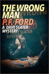 The Wrong Man (Dave Slater Mystery Novels, #4)