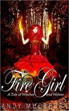 Fire Girl: A Tale of Witches and Wolves