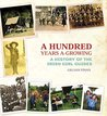 A Hundred Years A-Growing by Gillian Finan