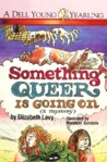 Something Queer is Going On (Something Queer Mysteries, #1)