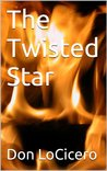 The Twisted Star (First of a Trilogy that includes Fate's Marionettes and The American War)
