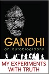 My Experiments with Truth by Mahatma Gandhi