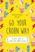 Go Your Crohn Way: A Gutsy Guide to Living with Crohn's Disease