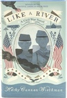 Like a River: A Civil War Novel