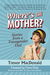 Where's the Mother? Stories from a Transgender Dad by Trevor MacDonald