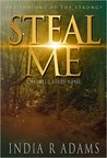 Steal Me by India R. Adams
