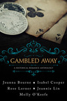 Gambled Away: A Historical Anthology