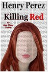 Killing Red (Alex Chapa Thriller)