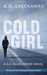 Cold Girl: A BC Blues crime novel (BC Blues Crime, #1)