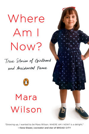 True Stories of Girlhood and Accidental Fame - Mara Wilson