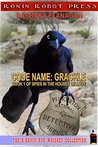 Codename: Grackle (Spies in the Houses of Love Book 1)