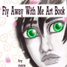 Fly Away with Me Art Book