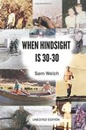 When Hindsight Is 30-30 by Sam Welch