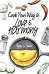Cook Your Way to Love & Harmony by Agus Ekanurdi