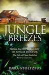 Jungle Breezes: From Amish Farm Boy to Jungle Doctor: The Life of Elam Stoltzfus