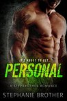 PERSONAL: A Stepbrother Sports Romance (With bonus novel, Tempt Me, Ravage Me