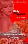 Dirty Players (The Prince & The Player, #0.5)