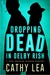 Dropping Dead in Delby Rish by Cathy Lea