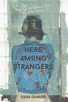 Here Among Strangers by Serena Crawford