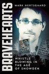 Bravehearts: The Whistleblowers Who Risked Everything to Protect the American People