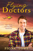 Flying Doctors/A Wedding In Warragurra/The Playboy Doctor's M... by Fiona Lowe