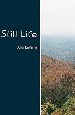 Still Life by Jodi LaPalm