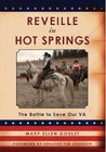 Reveille in Hot Springs: The Battle to Save Our VA