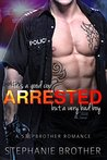 ARRESTED - A Stepbrother Cop Romance