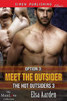 Option 3: Meet the Outsider (The Hot Outsiders, #3)