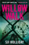 Willow Walk by S.J.I. Holliday
