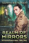 Realm of Mirrors (The DeathSpeaker Codex, #3)