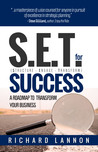 S.E.T. for Success, a roadmap to transform your business