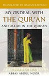 My Ordeal with the Qur'an and Allah in the Qur'an: A Journey from Faith to Doubt