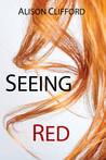Seeing Red by Alison Clifford