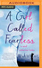 A Girl Called Fearless: A N...