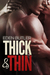 Thick & Thin by Eden Butler
