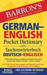 Barron's German-English Pocket Dictionary: 70,000 Words, Phrases & Examples Presented in Two Sections: American Style English to German -- German to English