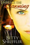 Embrace the Dawning by Betty Shreffler