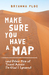 Make Sure You Have a Map by Bryanna Plog