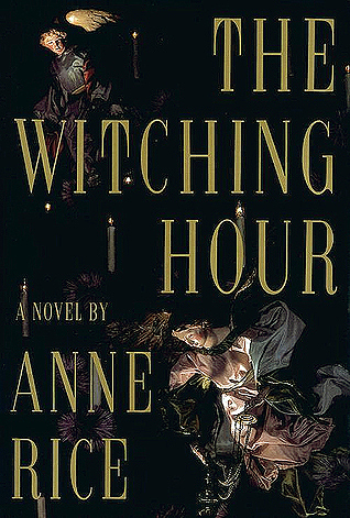 The Witching Hour by Anne Rice