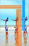 Creating A Winning Team: Cheer Coach's Guide