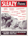 Sleazy Business: A Pictorial History of Exploitation Tabloids, 1959-1974